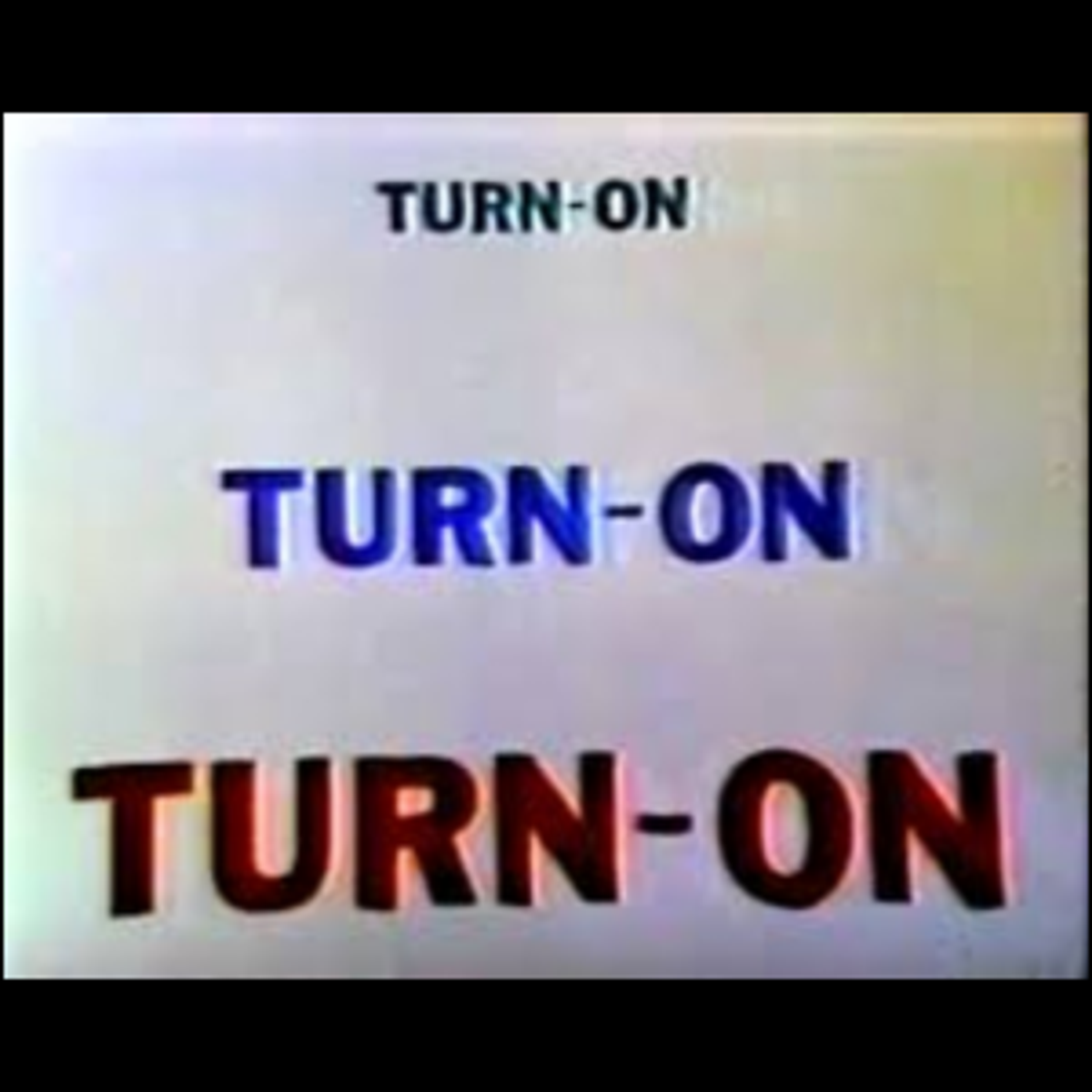The title screen for the short-lived television show Turn-On.