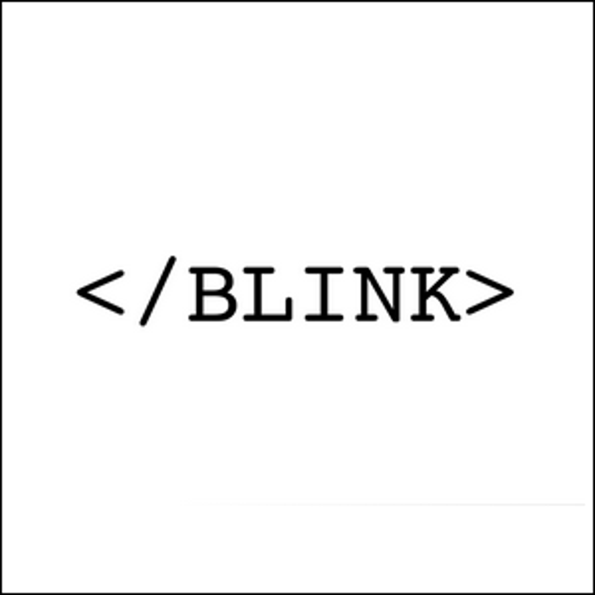 "The closing command for the ""blink"" html tag."