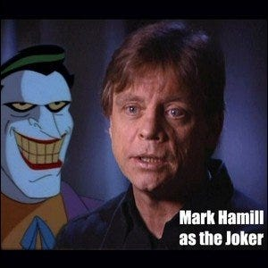 Mark Hamill, as seen on the DVD extras for Batman: The Animated Series.