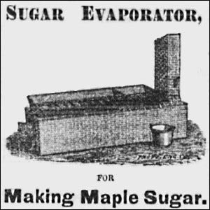 An 1876 ad for a sugar evaporator to make maple sugar with.